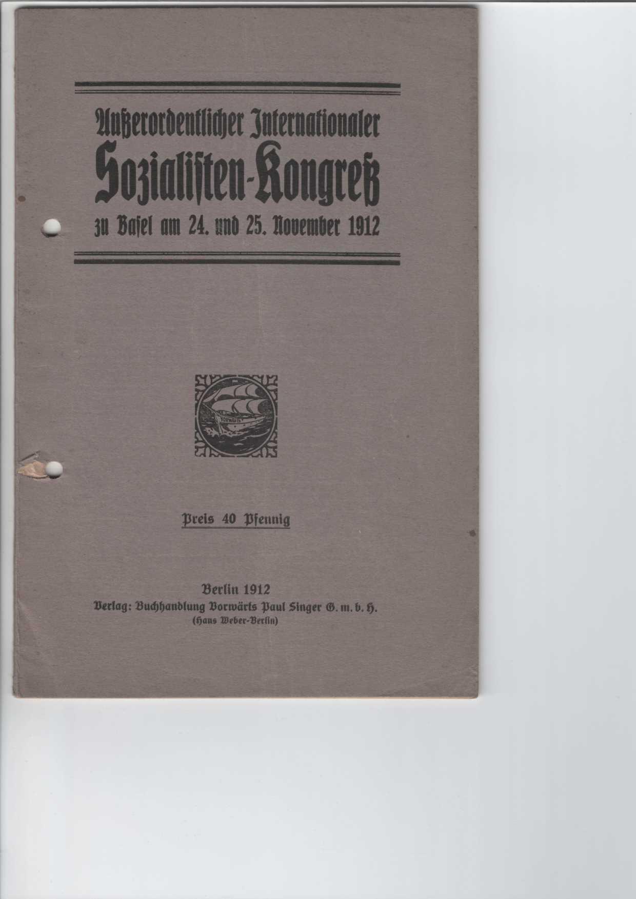 Außerordendlicher Internationaler Sozialisten-Kongreß zu Basel am 24. und 25. Novemberg 1912.