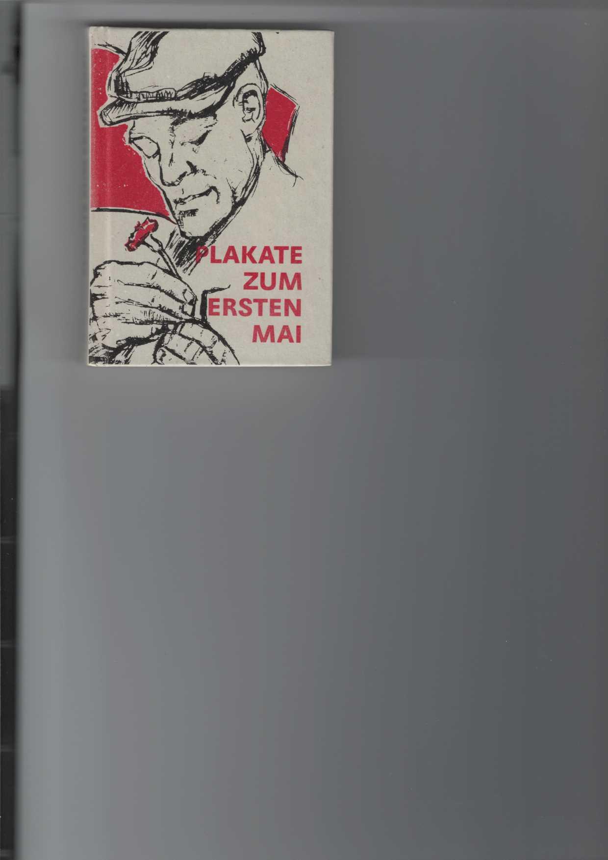 Plakate zum Ersten Mai aus der Geschichte der Arbeiterbewegung - Bulgarien, CSSR, DDR, Polen, UdSSR, Ungarn, 1. Aufl.,