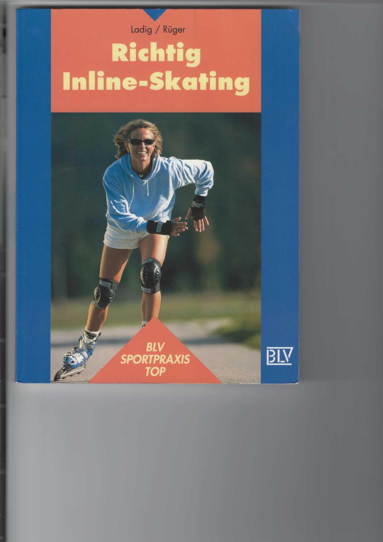 Ladig, Georg und Frank Rüger: Richtig Inline-Skating.