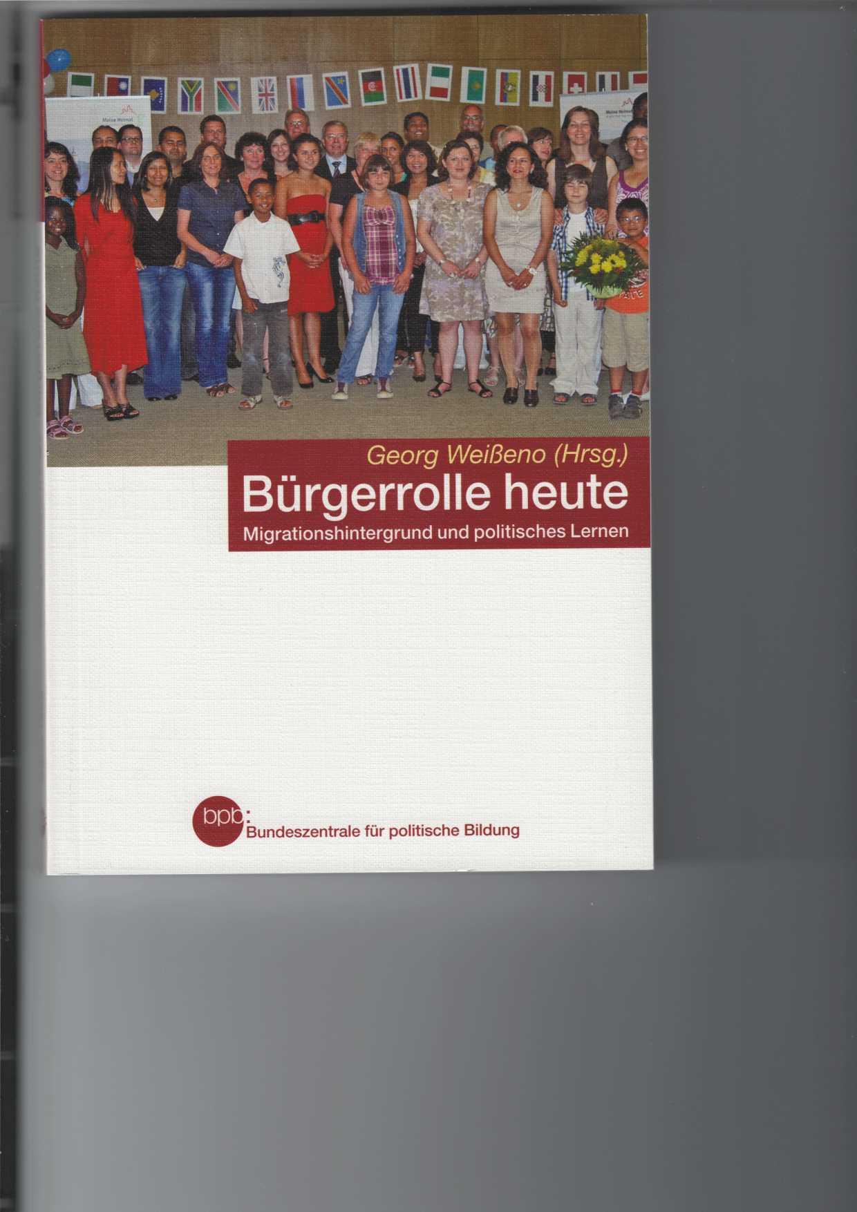 Bürgerrolle heite. Migrationshintergrund und politisches Lernen. Schriftenreihe Band 1050,