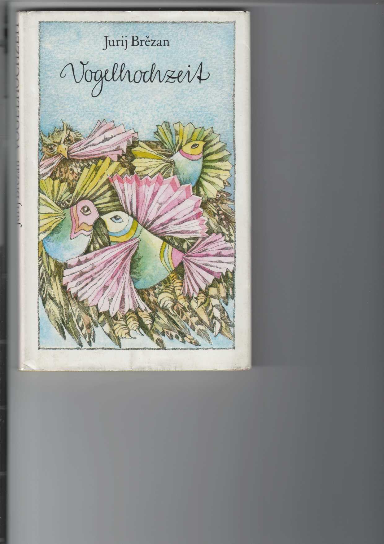 Vogelhochzeit. Geschichten. Herausgegeben von Renate Drenkow. Illustrationen von Barbara Schumann. 3. Aufl.,
