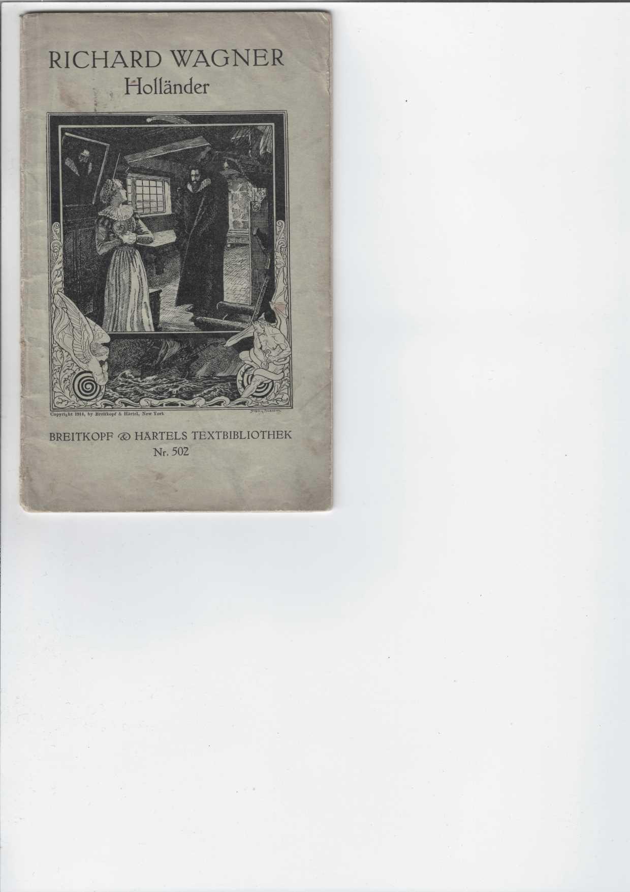 Wagner, Richard: Holländer. Romantische Oper in drei Aufzügen. Breitkopf & Härtels Textbibliothek Nr. 502. Mit einer Einleitung von Carl Waack. Textbuch.