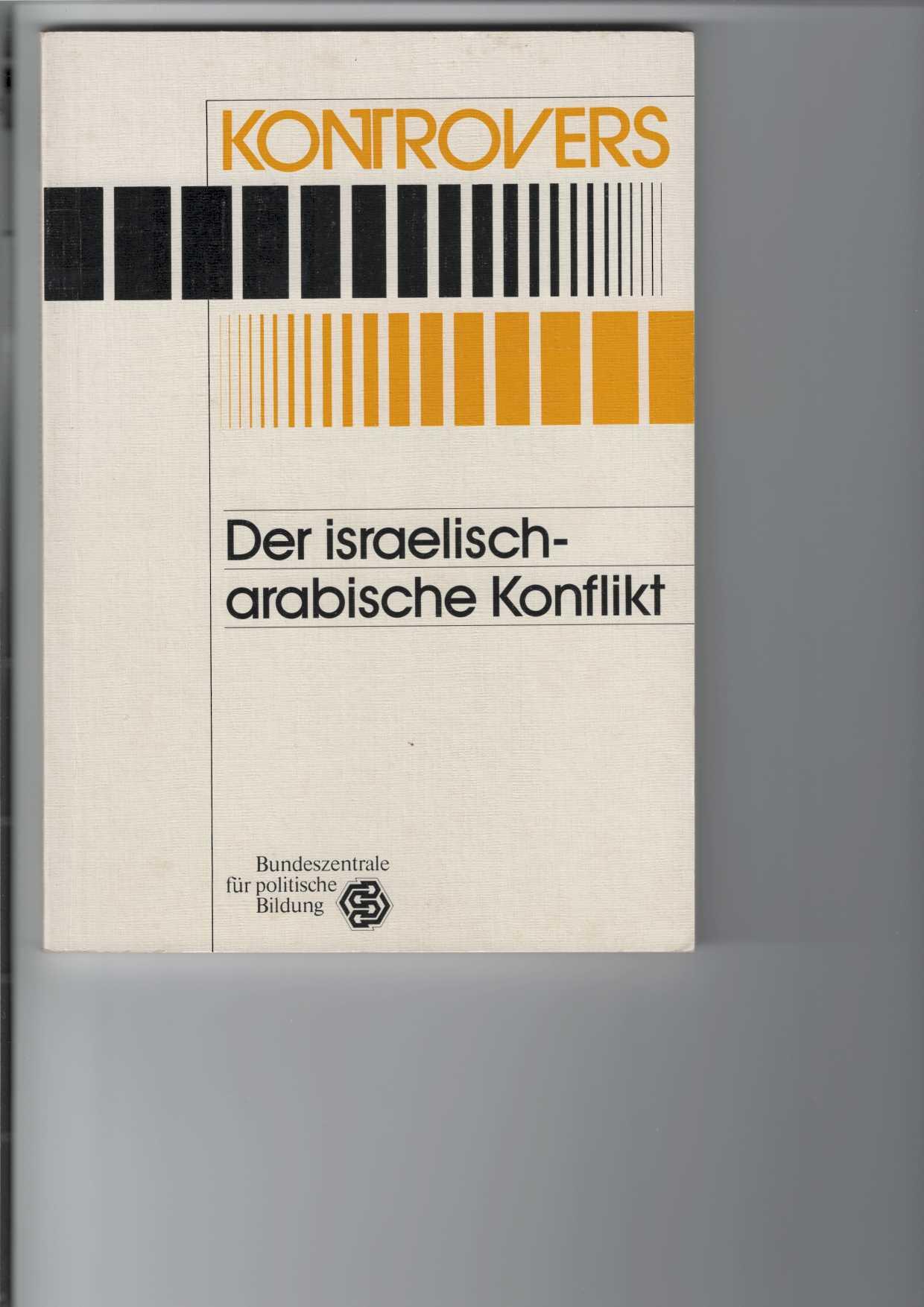 Tophoven, Rolf: Der israelisch-arabische Konflikt. Reihe:
