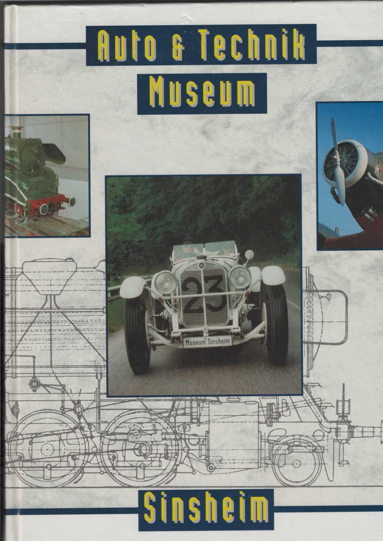 Auto + Technik Museum Sinsheim. Mit zahlreichen Abbildungen.