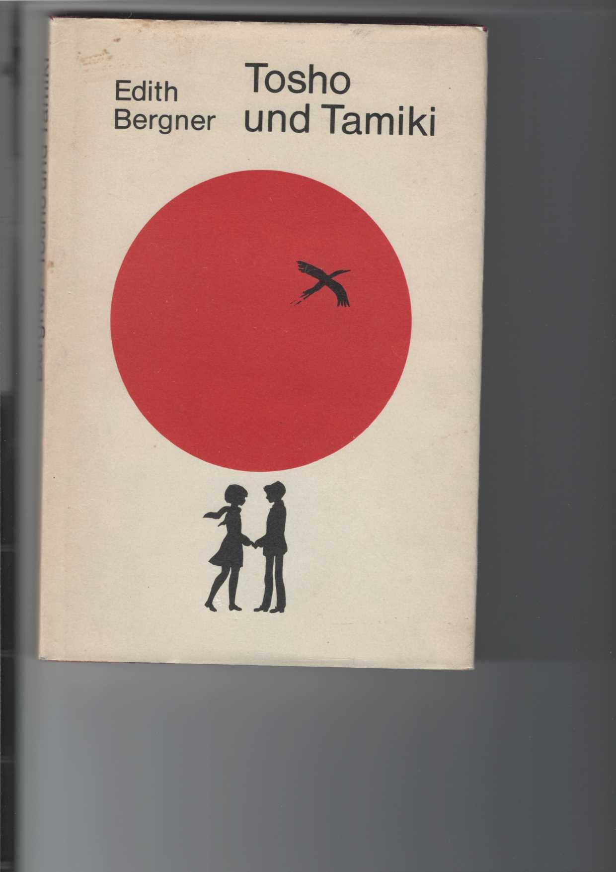 Bergner, Edith: Tosho und Tamiki. Erzählung. Mit ganzseitigen farbigen Illustrationen von Jörg Rößler. 5. Aufl.,
