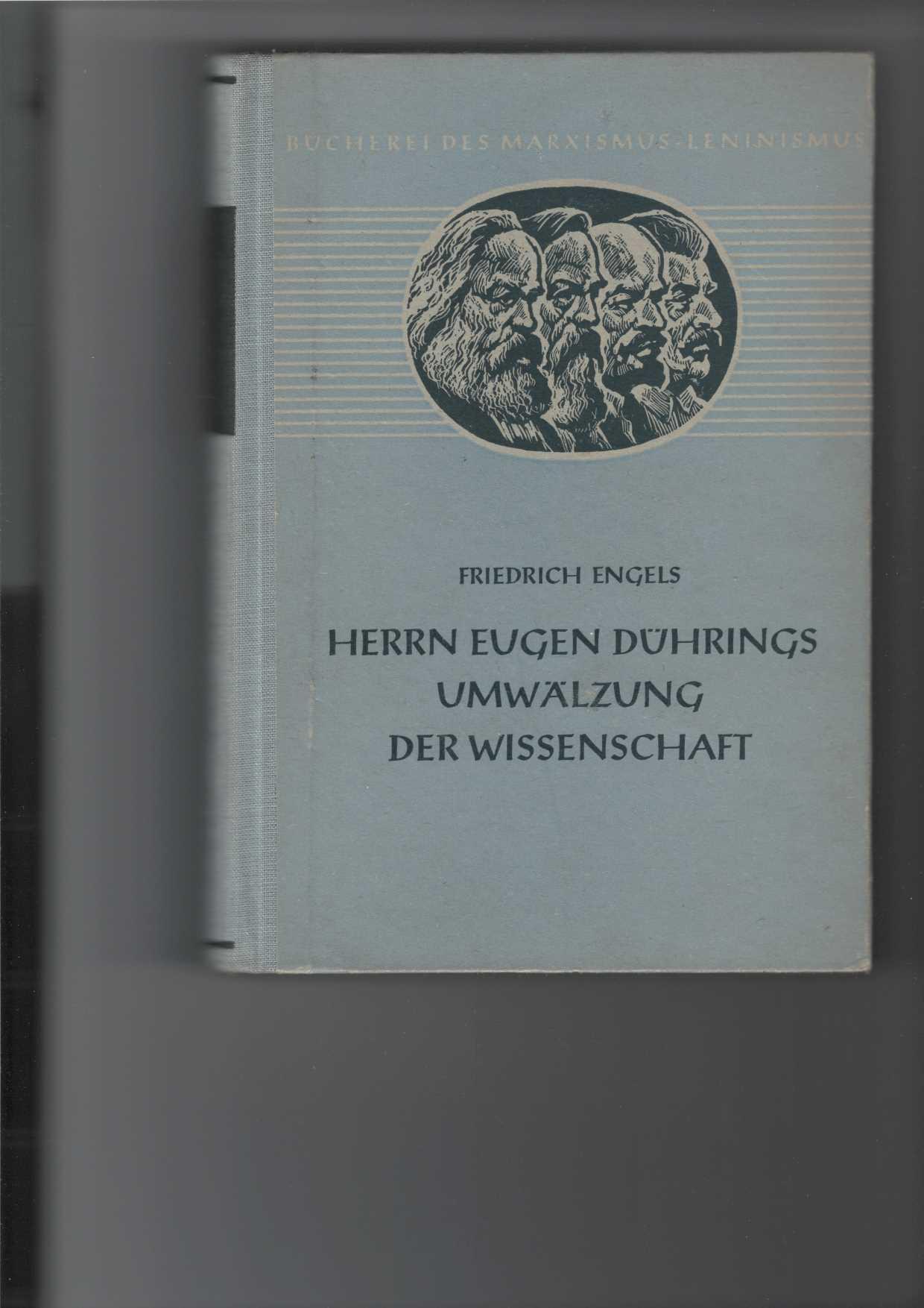 Engels, Friedrich: Herrn Eugen Dührings Umwälzung der Wissenschaft (Anti-Dühring). Bücherei des Marxismus-Leninismus, Band 3. [4. Aufl.], 51. - 60. Tsd.,