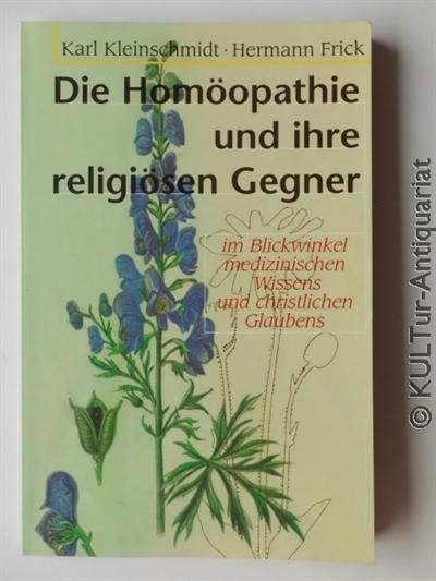 Die Homöopathie und ihre religiösen Gegner. 3. Auflage.