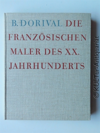 Die französischen Maler des XX. Jahrhunderts. Bd. [1]. Nabis Fauves Kubisten. EA, graues rot, - u. blaugeprägtes Leinen.