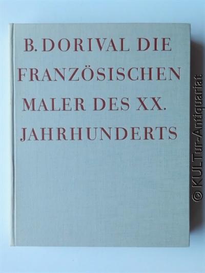 Die französischen Maler des XX. Jahrhunderts. Bd. [2]. Von den Kubisten zur Abstraktion. EA, graues rotgeprägtes Leinen.