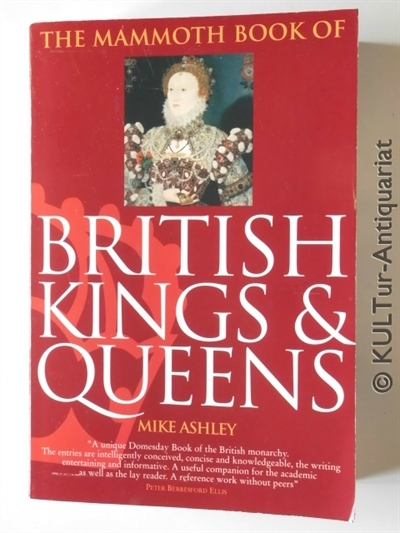 The Mammoth Book of British Kings & Queens (Mammoth Books). 1. (?) Auflage / first paperback ed.