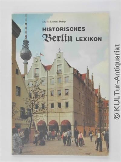 Historisches Berlin Lexikon. Sammlung zu 750 Jahre Berlin. 1. Auflage.