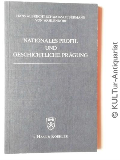 Nationales Profil und geschichtliche Prägung. Eine Studie im Hinblick auf Probleme der europäischen Einigung und der Ost-West-Auseinandersetzung. 1. Auflage.