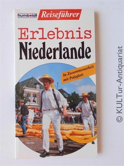 Erlebnis Niederlande. Humboldt Reiseführer.  1. Auflage.
