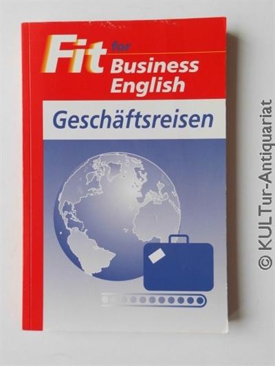 Tilley, Robert: Fit for Business English, Geschäftsreisen. Sonderausgabe / Trautwein Edition.