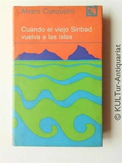 Cuando el viejo Sinbad vuelva a las islas (Ancora y Delfin No.374). 2. Auflage / segunda edicion, s/w. OPbd. in farb. ill. SU.
