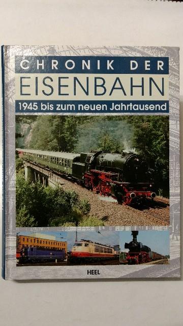 ONBEKEND: Chronik der Eisenbahn. 1945 bis zum neuen Jahrtausend. Genehmigte Lizensausgabe.