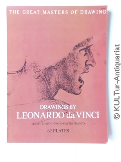 Castelfranco, Giorgio and Leonardo da Vinci: The Great Masters of Drawing. Drawings by Leonardo da Vinci. Second Enlarged Edition.