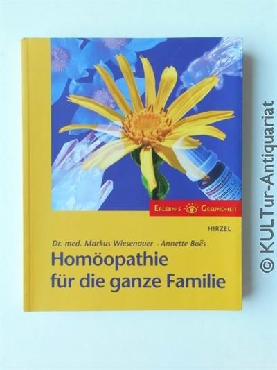 Homöopathie für die ganze Familie. k.A.