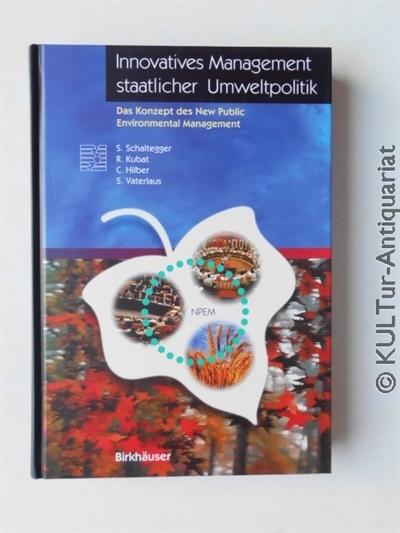 Innovatives Management staatlicher Umweltpolitik. Das Konzept des New Public Environmental Management. 1. Auflage.