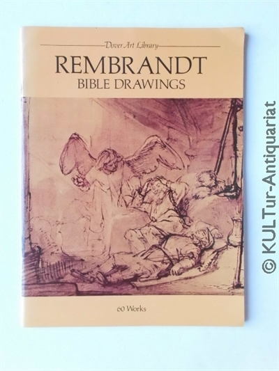 Rembrandt Bible Drawings: 60 Works. Dover Art Library, 1st pub..
