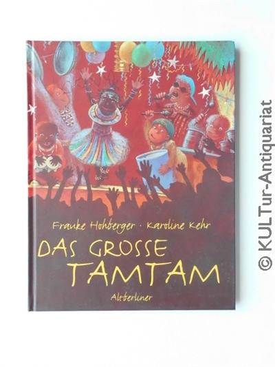 Das große Tamtam. Ein Mitmachbuch mit einer Anleitung zum Bau von Instrumenten, zum Musikmachen und zum Feiern mit Musik. k.A.