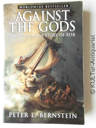 Against the Gods : The Remarkable Story of Risk. k.A.