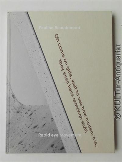 Beaudemont, Pauline: Rapid eye movement. k.A.