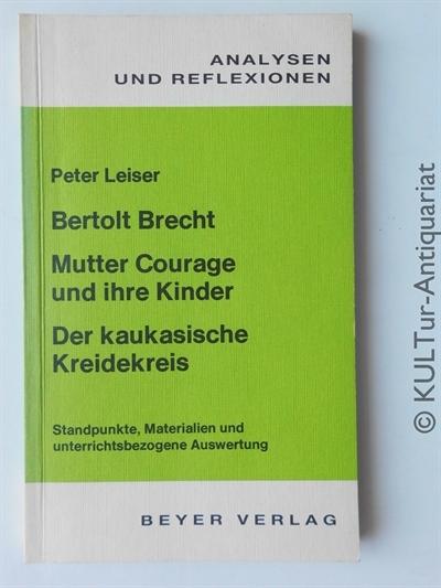 Analysen und Reflexionen, Bd. 2: Bertholt Brecht - Mutter Courage und ihre Kinder - Der kaukasische Kreidekreis. 5. veränderte Auflage.