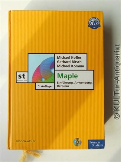 Maple : Einführung, Anwendung, Referenz. 5., vollst. überarb. Auflage.