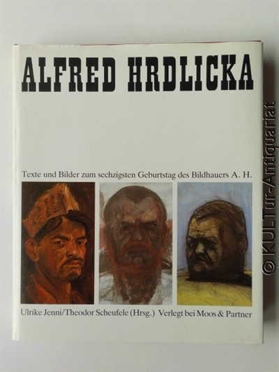 Alfred Hrdlicka : Texte und Bilder zum 60. Geburtstag des Bildhauers A. H.. Normalausgabe.
