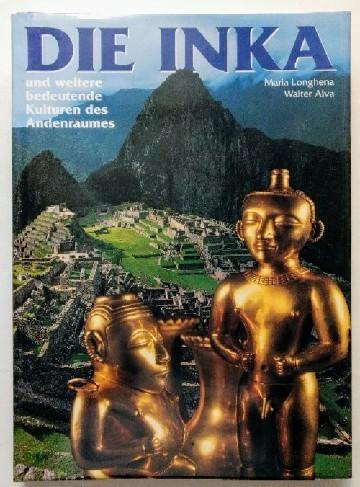 Die Inka und weitere bedeutende Kulturen des Andenraums. 1. Auflage, Dt. Ausgabe.