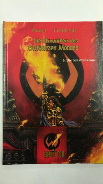 Die Chroniken des Schwarzen Mondes, Bd. 6: Die Schattenkrone. Auflage: k.A.