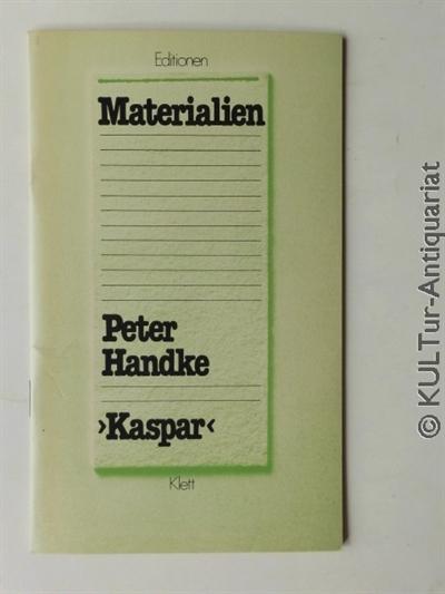 """Peter Handke - """"Kaspar"""" : Materialien. Editionen für den Literaturunterricht, 1. Auflage."""