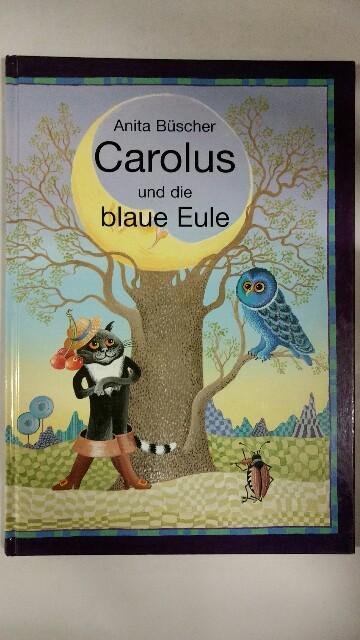 Carolus und die blaue Eule : eine phantastische Frühlingsreise mit Ideen zum Basteln und Backen. k.A.