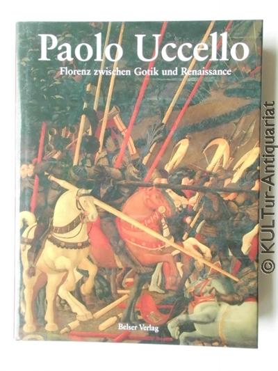 Paolo Uccello : Florenz zwischen Gotik und Renaissance. Dt. Ausgabe.