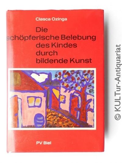 Die schöpferische Belebung des Kindes durch bildende Kunst. Auflage: k.A.