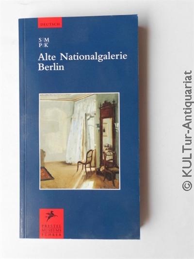 Alte Nationalgalerie Berlin. 2. überarb. Auflage.