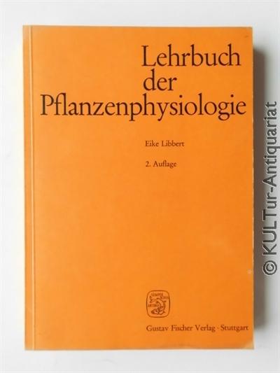 Lehrbuch der Pflanzenphysiologie. 2. durchgesehene Auflage.