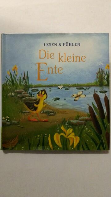 Harker, Jilian und Caroline Pedler: Lesen & Fühlen : Die kleine Ente. Dt. Ausgabe, gen. Sonderausgabe.
