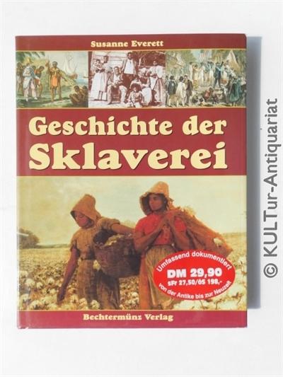Geschichte der Sklaverei. Auflage: k.A.