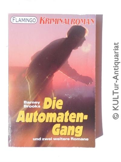 Drei spannende Kriminalromane: Die Automaten-Gang; Die Schläfer erwachen; Aprils Todesstunde. Titel: Die Automaten-Gang; Die Schläfer erwachen; Aprils Todesstunde. Auflage: k.A.