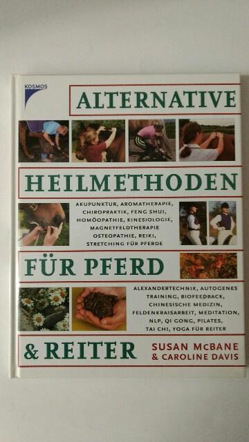 Alternative Heilmethoden für Pferd & Reiter. Auflage: k.A.