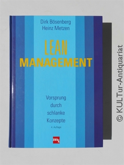 Bösenberg, Dirk und Heinz Metzen: Lean-Management : Vorsprung durch schlanke Konzepte. 4. Auflage.
