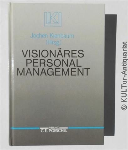 Kienbaum, Jochen (Hrsg.): Visionäres Personalmanagement. k.A..