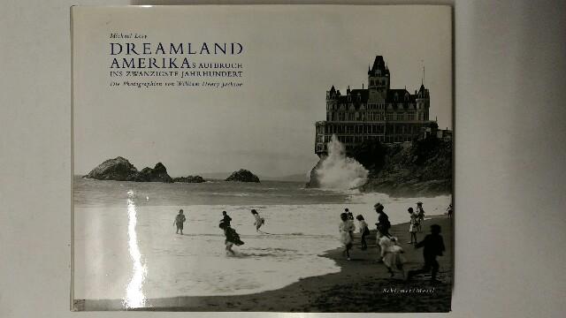 Dreamland : Amerikas Aufbruch ins zwanzigste Jahrhundert. dt. Ausgabe.