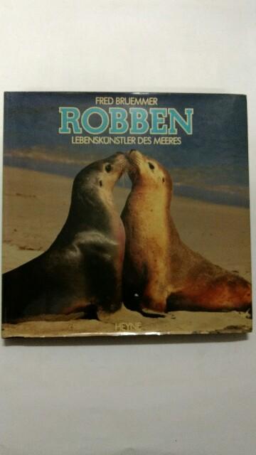 Robben : Lebenskünstler des Meeres. Collection Rolf Heyne, Dt. Ausgabe.