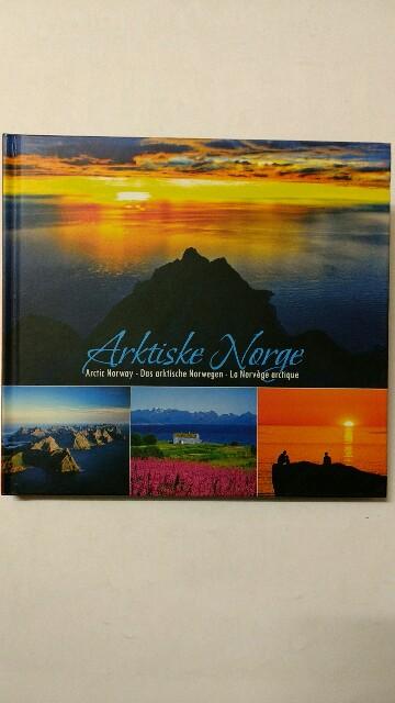 Arktiske Norge = Arctic Norway = Das arktische Norwegen. Multilingual (DE/EN/FR/NO)