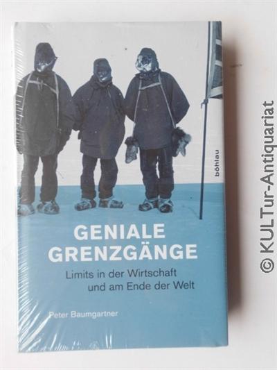 Geniale Grenzgänge : Limits in der Wirtschaft und am Ende der Welt. 1. Auflage.