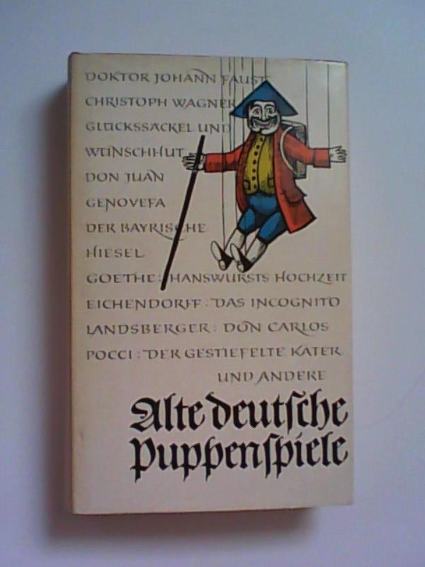 Alte deutsche Puppenspiele. Mit theatergeschichtlichen und literarischen Zeugnissen. 1. Auflage.