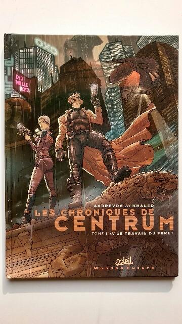Les chroniques de Centrum, Tome 1: Le travail du furet. Auflage: 2004.
